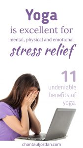Yoga is excellent for stress relief.